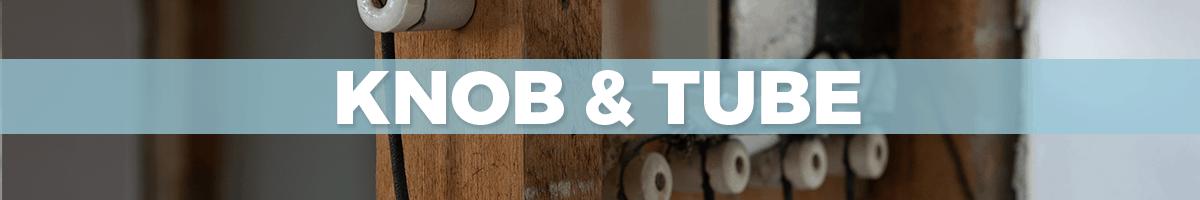 Knob & Tube